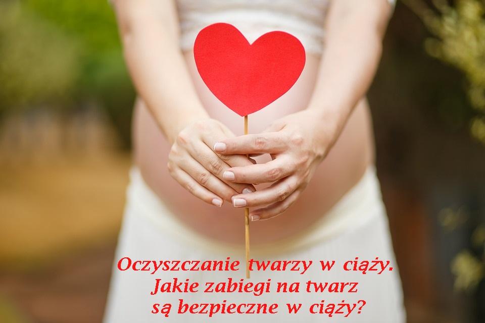 Oczyszczanie twarzy w ciąży. Jakie zabiegi na twarz są bezpieczne w ciąży? - Blog Kosmetyczny